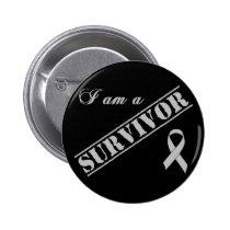 I am a Survivor - Brain Tumor / Cancer Grey Ribbon Button