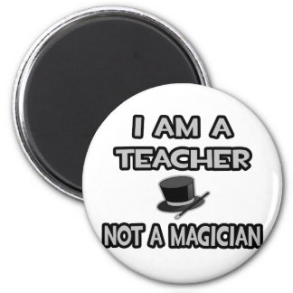 I Am A Teacher Not A Magician Gifts on Zazzle