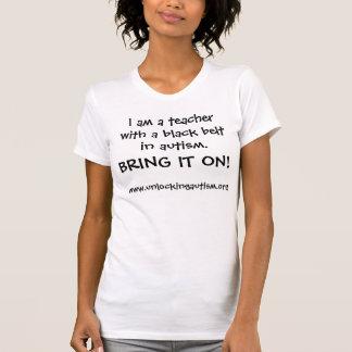 I am a teacher with a black belt in autism., BR... T-Shirt