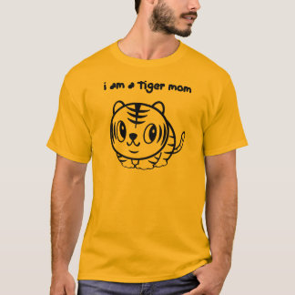 I am a tiger mom T-Shirt