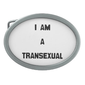 I AM A TRANSEXUAL OVAL BELT BUCKLE