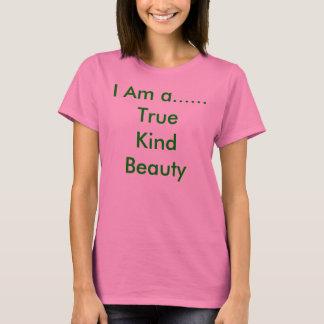 I Am a......TrueKindBeauty T-Shirt