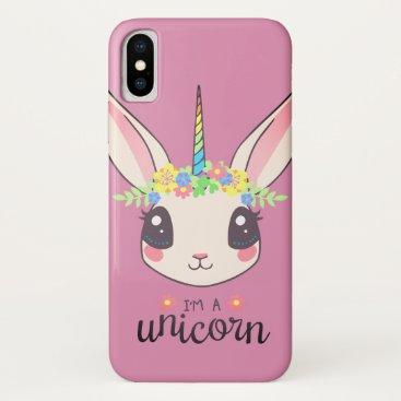 I AM A UNICORN - CUTE RABBIT iPhone X CASE