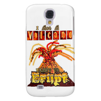 I am a volcano ready to erupt samsung s4 case
