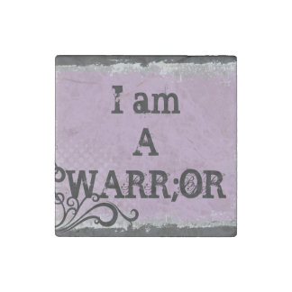 I am a warrior magnet stone magnet