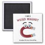 I Am a Weird Magnet