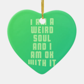 i-am-a-weird-soul-an-i-am-ok-with-it-stoopid-byzmo ceramic ornament