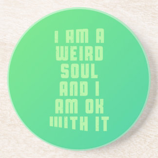 i-am-a-weird-soul-an-i-am-ok-with-it-stoopid-byzmo drink coaster