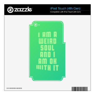 i-am-a-weird-soul-an-i-am-ok-with-it-stoopid-byzmo iPod touch 4G decal