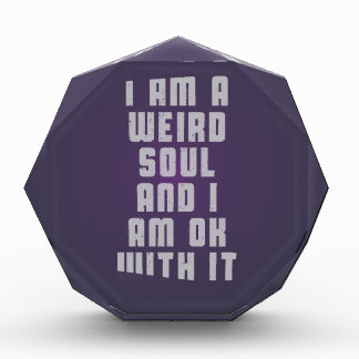 I am a weird soul and I am ok with it Award