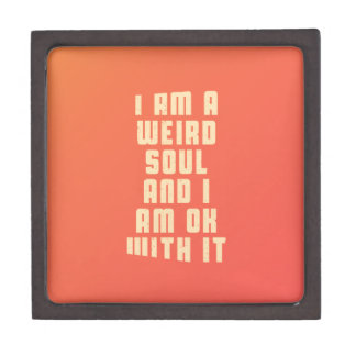 I am a weird soul and I am ok with it Jewelry Box