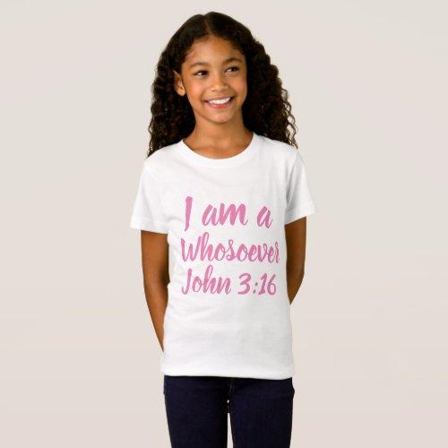 I am a Whosoever John 316 T_Shirt