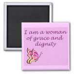 I am a Woman of Grace and Dignity 2 Inch Square Magnet