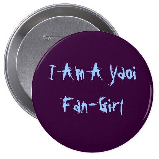 I Am A Yaoi Fan-Girl Button