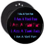 I Am A Yaoi Fan, I Am A Yaoi Fan, I Am A Yaoi F... Pinback Button