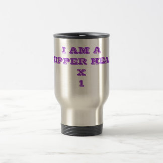 I AM A ZIPPER HEAD X 1 TRAVEL MUG