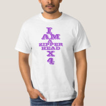 I Am A  Zipper Head X 4 T-Shirt