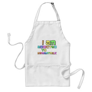 I Am Addicted To Breast Milk Adult Apron