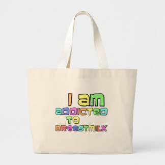 I Am Addicted To Breast Milk Large Tote Bag