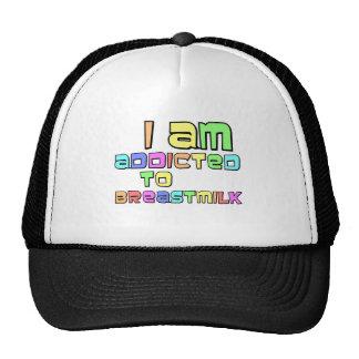 I Am Addicted To Breast Milk Trucker Hat