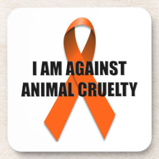 I Am Against Animal Cruelty Coaster