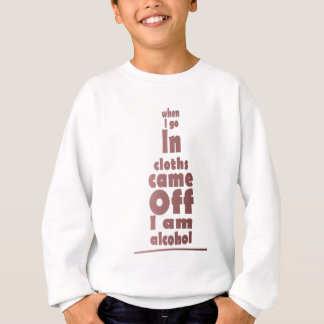 i am alcohol sweatshirt