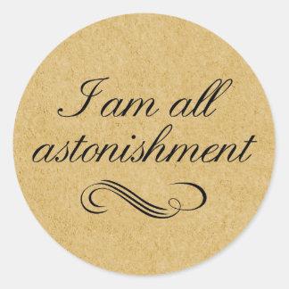 I Am All Astonishment Classic Round Sticker