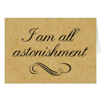 I Am All Astonishment Greeting Card