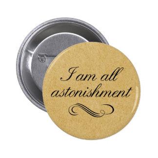 I Am All Astonishment Pinback Button