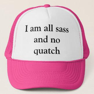 I am all sass and no quatch trucker hat