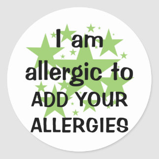 I Am Allergic To - Customize with child s allergy Round Stickers