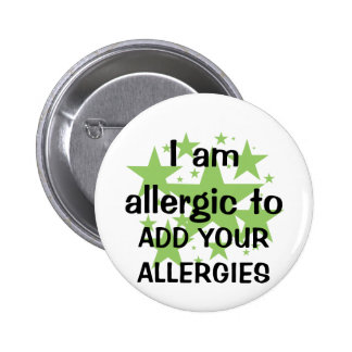 I Am Allergic To - Customize with child's allergy Pinback Button