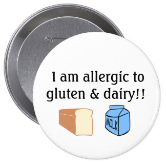 I am allergic to gluten and dairy pinback button
