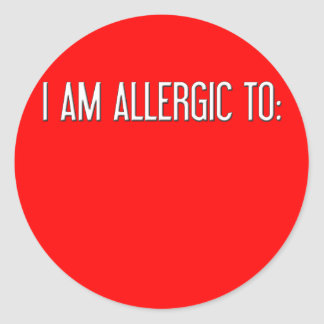 """I AM ALLERGIC TO"" STICKERS"