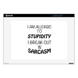 """I am Allergic To Stupidity I Break Out In Sarcasm 15"""" Laptop Skin"""