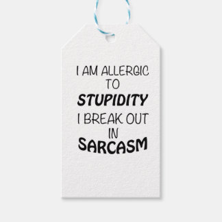 I am Allergic To Stupidity I Break Out In Sarcasm Gift Tags