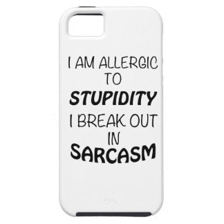 I am Allergic To Stupidity I Break Out In Sarcasm iPhone SE/5/5s Case