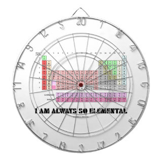 I Am Always So Elemental Periodic Table Elements Dart Boards