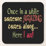 "I am Amazing Funny Motivational Quote Square Paper Coaster<br><div class=""desc"">I am Amazing Funny Motivational Quote</div>"