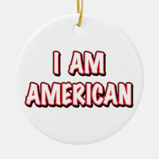 I am American Ceramic Ornament