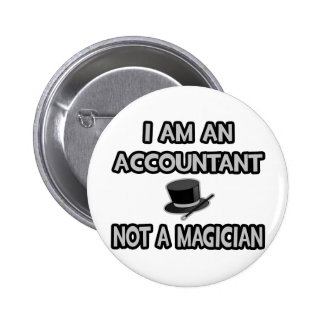 I Am An Accountant... Not A Magician 2 Inch Round Button