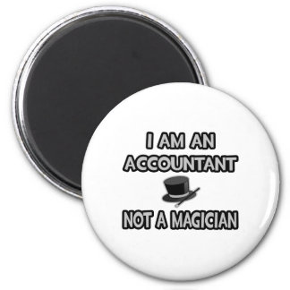 I Am An Accountant... Not A Magician Magnet