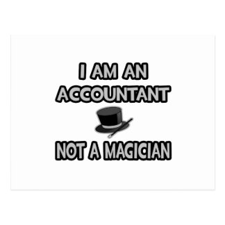 I Am An Accountant... Not A Magician Postcard