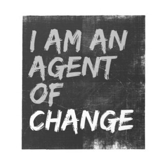 I Am An Agent of Change Notepad