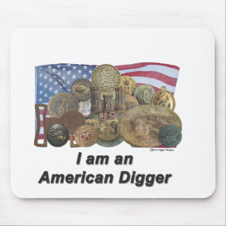 I am an American Digger Mouse Pad