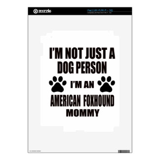 I am an American Foxhound Mommy Skins For iPad 2