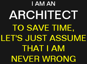 0429d378 I am an Architect to save time, let's just assume T-Shirt