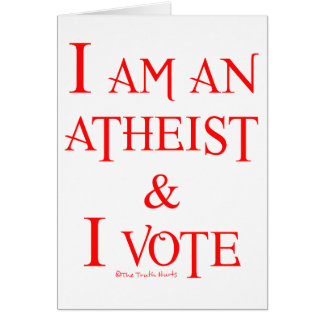I am an atheist and I vote Card