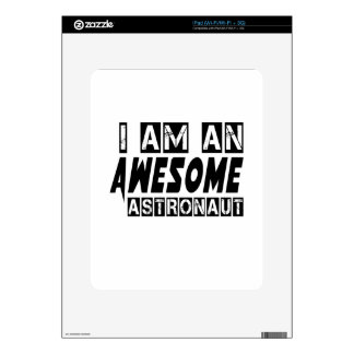 I am an Awesome Astronaut. Decal For iPad
