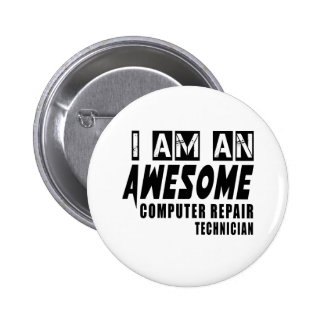 I am an Awesome Computer repair technician 2 Inch Round Button